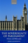 Image for The sovereignty of Parliament  : history and philosophy