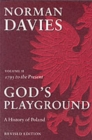 Image for God's playground  : a history of Poland in two volumesVol. 2: 1795 to the present