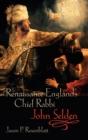 Image for Renaissance England's Chief Rabbi  : John Selden