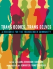 Image for Trans bodies, trans selves  : a resource for the transgender community
