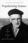 Image for Popularizing science  : the life and work of JBS Haldane