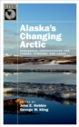 Image for Alaska's changing arctic: ecological consequences for tundra, streams, and lakes