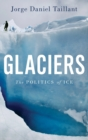 Image for Glaciers  : the politics of ice
