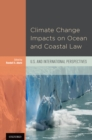 Image for Climate change impacts on ocean and coastal law: U.S. and international perspectives