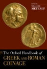 Image for The Oxford handbook of Greek and Roman coinage