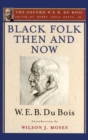 Image for Black folk then and now - an essay in the history and sociology of the negro race: the Oxford W.E.B du Bois. : Volume 7