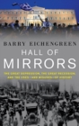 Image for Hall of mirrors  : the Great Depression, the Great Recession, and the uses - and misuses - of history