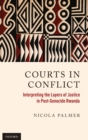 Image for Courts in conflict  : interpreting the layers of justice in post-genocide Rwanda