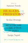 Image for Healers or predators?  : healthcare corruption in India