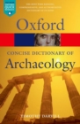 Image for The concise Oxford dictionary of archaeology