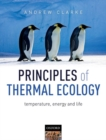 Image for Principles of thermal ecology  : temperature, energy, and life