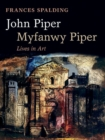 Image for John Piper, Myfanwy Piper  : lives in art