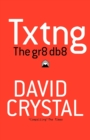 Image for Txtng  : the Gr8 Db8