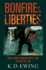 Image for Bonfire of the liberties  : New Labour, human rights, and the rule of law
