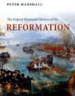 Image for The Oxford illustrated history of the Reformation