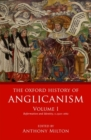 Image for The Oxford history of AnglicanismVolume 1,: Reformation and identity c.1520-1662