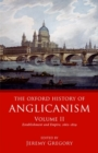 Image for The Oxford history of AnglicanismVolume 2,: Establishment and empire, 1662-1829