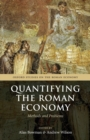 Image for Quantifying the Roman economy  : methods and problems