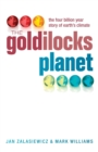 Image for The Goldilocks planet  : the 4 billion year story of Earth's climate