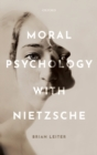 Image for Moral psychology with Nietzsche