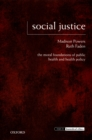 Image for Social justice: the moral foundations of public health and health policy