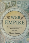 Image for The web of empire: English cosmopolitans in an age of expansion, 1560-1660