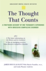 Image for The thought that counts: a firsthand account of one teenager's experience with obsessive-compulsive disorder