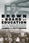 Image for Brown V. Board of Education: A Civil Rights Milestone and Its Troubled Legacy