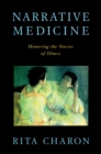 Image for Narrative medicine: honoring the stories of illness