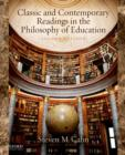 Image for Classic and Contemporary Readings in the Philosophy of Education