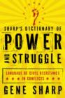 Image for Sharp's dictionary of power and struggle  : language of civil resistance in conflicts