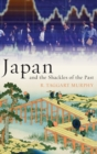 Image for Japan and the shackles of the past  : what everyone needs to know