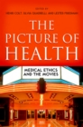 Image for The picture of health: medical ethics and the movies