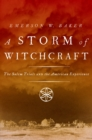 Image for A storm of witchcraft: the Salem trials and the American experience