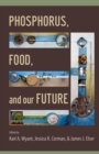 Image for Phosphorus, food, and our future