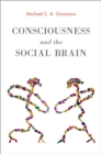 Image for Consciousness and the social brain
