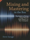 Image for Mixing and mastering in the box  : the guide to making great mixes and final masters on your computer