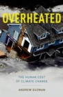 Image for Overheated: the human cost of climate change