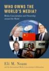 Image for Who Owns the World's Media?: Media Concentration and Ownership around the World