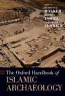 Image for The Oxford handbook of Islamic archaeology