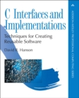 Image for C Interfaces and Implementations : Techniques for Creating Reusable Software