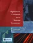 Image for Organisations, competition and the business environment