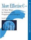 Image for More effective C++  : 35 new ways to improve your programs and designs