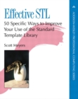 Image for Effective STL  : 50 specific ways to improve your use of the Standard Template Library
