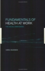 Image for Fundamentals of health at work: the social dimensions