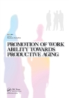 Image for Promotion of work ability towards productive aging: selected papers of the 3rd International Symposium on Work Ability, Hanoi, Vietnam, 22-24 October, 2007
