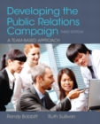 Image for Developing the public relations campaign  : a team-based approach