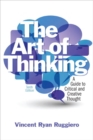 Image for The art of thinking  : a guide to critical and creative thought