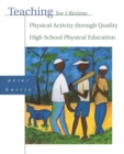 Image for Teaching for Lifetime Physical Activity Through Quality High School Physical Education
