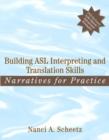 Image for Building ASL Interpreting and Translation Skills : Narratives for Practice (with DVD)